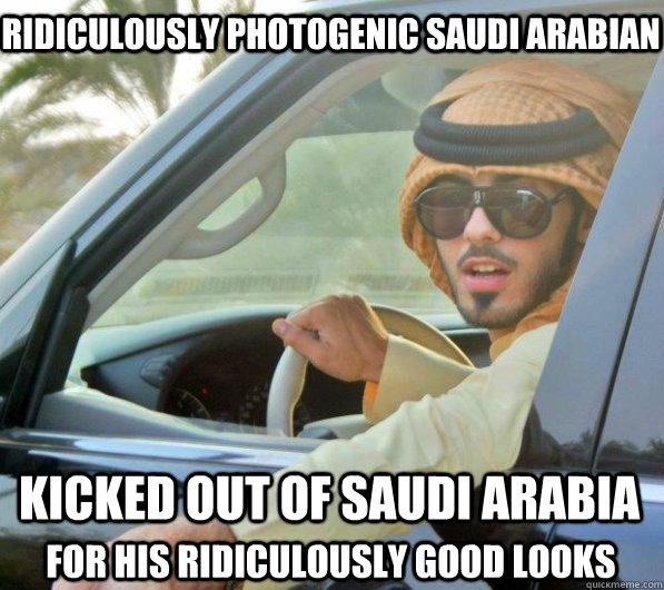 0f99bb3ae4ac411c7326de827cde4147ad696fdeacc4473c19f751840e31ca53 ridiculously photogenic saudi arabian kicked out of saudi arabia
