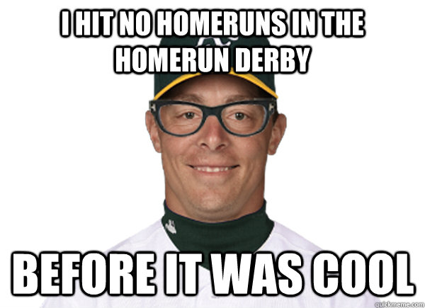 I hit no homeruns in the Homerun Derby Before it was cool - I hit no homeruns in the Homerun Derby Before it was cool  Brandon Inge Hipster