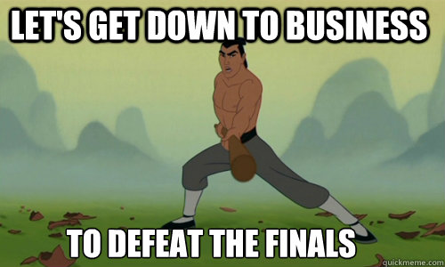 0fa58cc4ed327bccdc32875aac7768acabccef29079755eefb57aae00abcfd7b let's get down to business to defeat the finals mulan quickmeme,Get Down Funny Meme