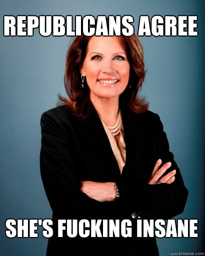 Republicans Agree She's fucking insane
