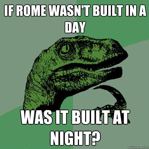 essay on proverb rome wasn t built in a day