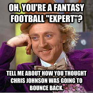 """Oh, you're a fantasy football """"expert""""? Tell me about how ..."""