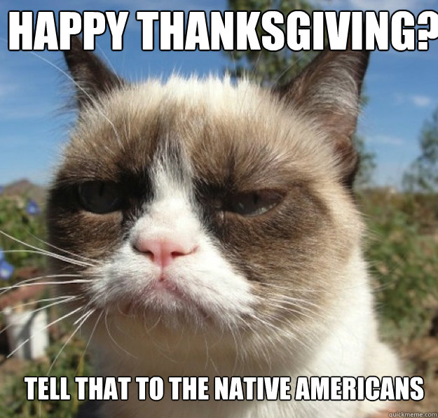 Happy Thanksgiving? Tell that to the native americans