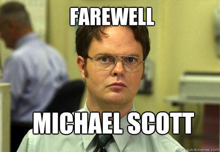 Farewell Michael Scott - Farewell Michael Scott  Schrute