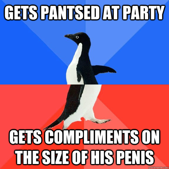 Gets pantsed at party Gets compliments on the size of his penis - Gets pantsed at party Gets compliments on the size of his penis  Socially Awkward Awesome Penguin