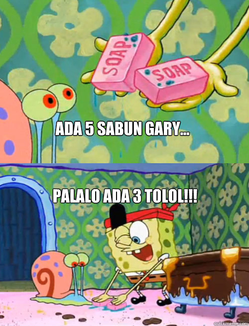 ada 5 sabun Gary... Palalo ada 3 tolol!!!