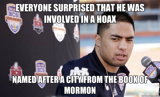 Everyone surprised that he was involved in a hoax  named after a city from the Book of Mormon - Everyone surprised that he was involved in a hoax  named after a city from the Book of Mormon  manti teoww
