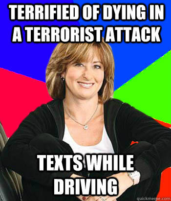 Terrified of dying in a terrorist attack Texts while driving  Sheltering Suburban Mom