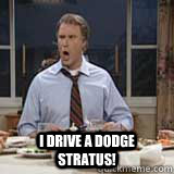 drive a dodge stratus i drive a dodge stratus will ferrell. Cars Review. Best American Auto & Cars Review