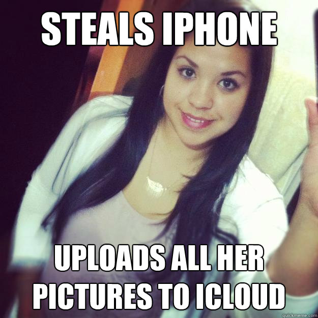 Steals iPhone uploads all her pictures to icloud - Steals iPhone uploads all her pictures to icloud  Scumbag Maria