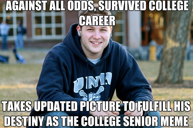 against all odds, survived college career takes updated picture to fulfill his destiny as the college senior meme