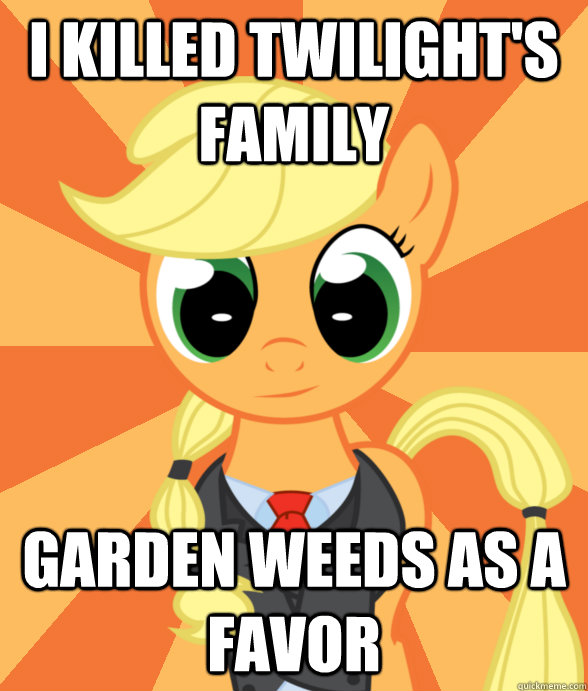I killed Twilight's family garden weeds as a favor