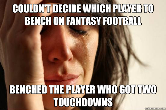 Couldn T Decide Which Player To Bench On Fantasy Football Benched