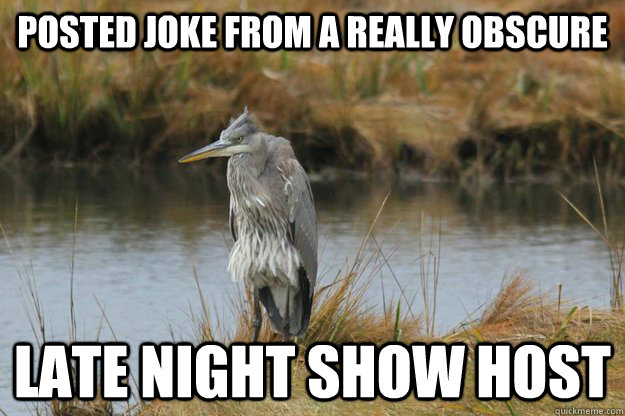 posted joke from a really obscure late night show host