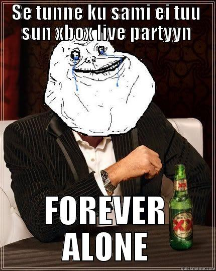 SE TUNNE KU SAMI EI TUU SUN XBOX LIVE PARTYYN FOREVER ALONE Most Forever Alone In The World