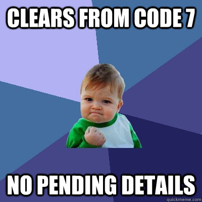 Clears from Code 7 No Pending Details - Clears from Code 7 No Pending Details  Misc
