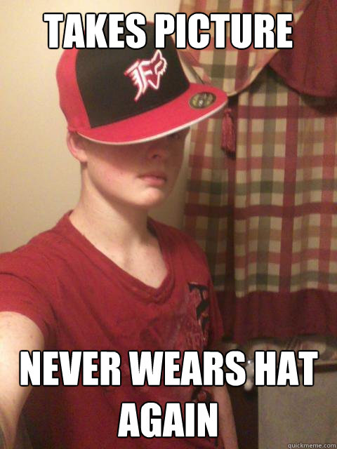 Takes Picture Never Wears Hat Again Douchebag Dave Quickmeme