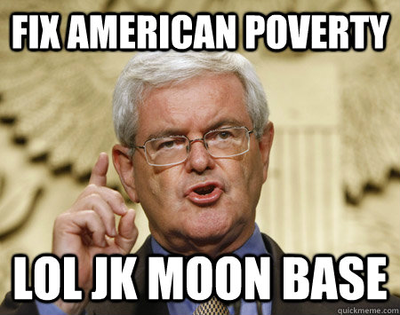 Fix American Poverty LOL JK Moon Base