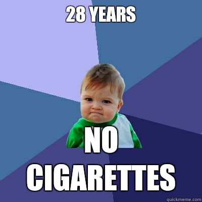 28 years No cigarettes - 28 years No cigarettes  Success Kid