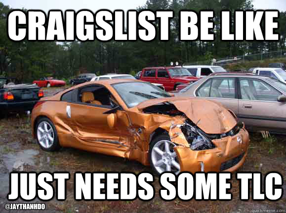 Craigslist be like Just needs Car Memes