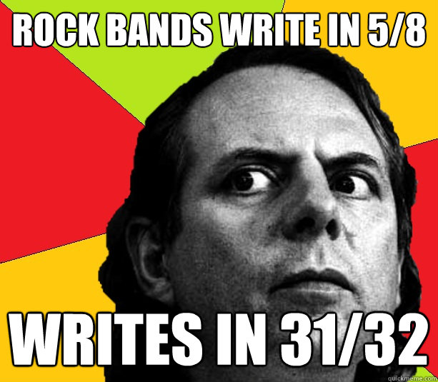 rock bands write in 5/8 writes in 31/32 - rock bands write in 5/8 writes in 31/32  Insanity composer