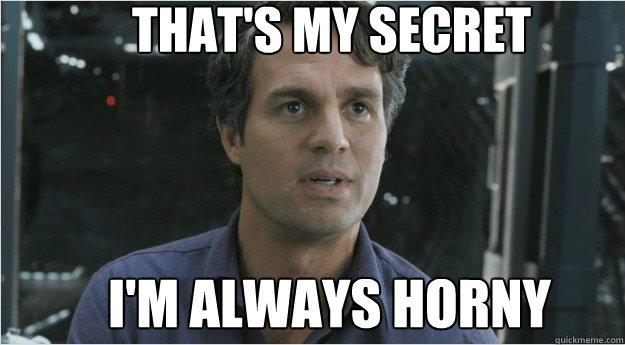 THAT'S MY Secret i'm always horny