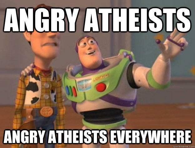 Angry Atheists Angry Atheists Everywhere