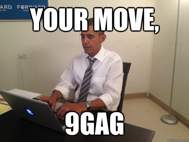 Your move, 9GAG - Your move, 9GAG  Misc