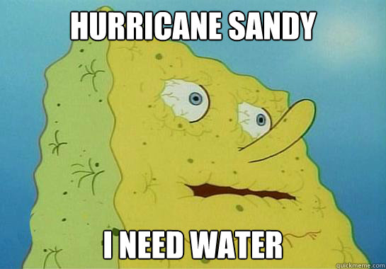 Hurricane Sandy I Need Water  Hurricane Sandy