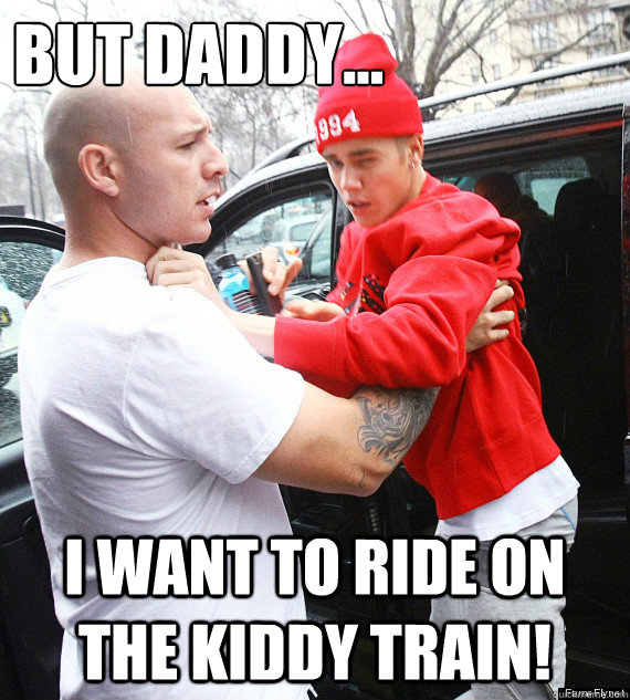 But daddy... I want to ride on the kiddy train!