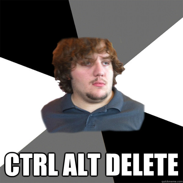 ctrl alt delete -  ctrl alt delete  Family Tech Support Guy