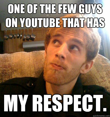 One Of The Few Guys On Youtube That Has My Respect.
