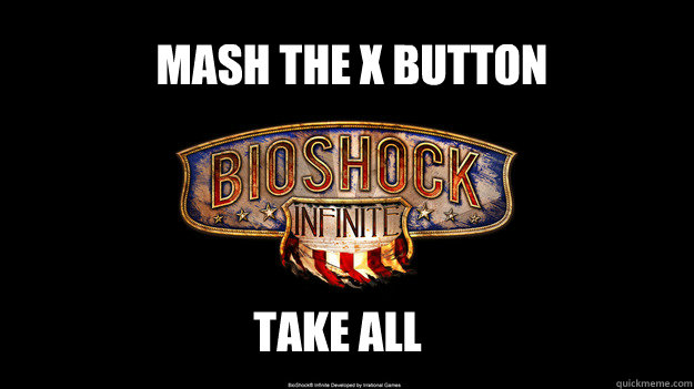 Mash the X button Take ALL