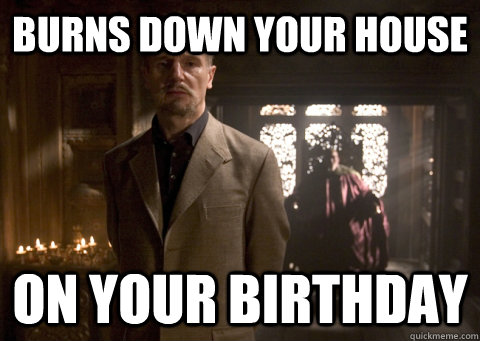 burns down your house on your birthday - burns down your house on your birthday  Misc