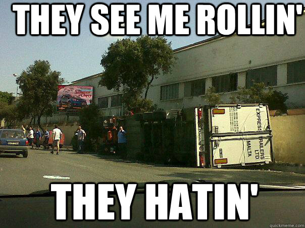 They see me rollin' they hatin' - They see me rollin' they hatin'  Misc