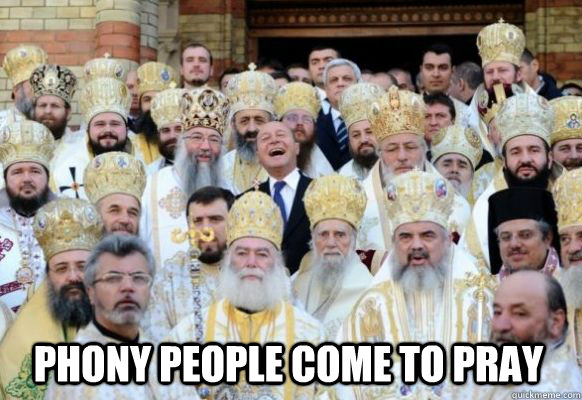 Phony people come to pray
