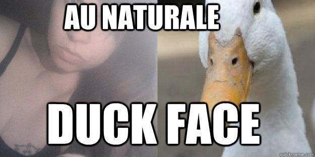 au naturale duck face