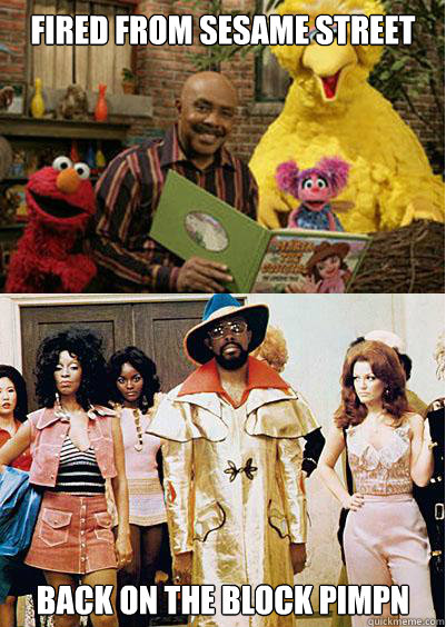 Fired from Sesame Street Back on the block Pimpn