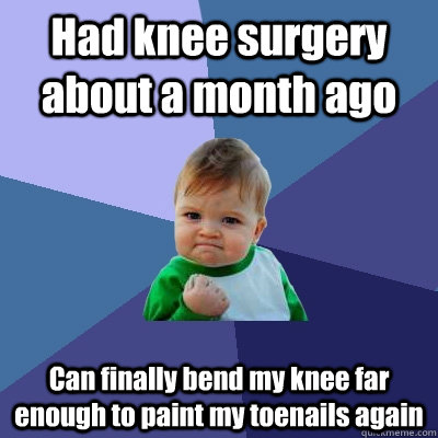 Had Knee Surgery About A Month Ago Can Finally Bend My Knee Far