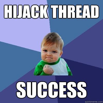 Hijack thread  SUCCESS  Success Kid