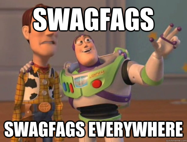 Swagfags Swagfags Everywhere  Buzz Lightyear