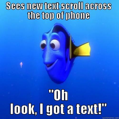 Every. Single. Time. - SEES NEW TEXT SCROLL ACROSS THE TOP OF PHONE