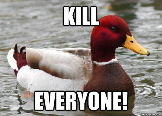KIll Everyone! - KIll Everyone!  Malicious Advice Mallard