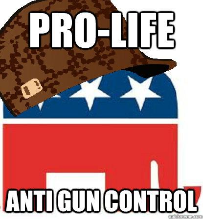 Pro-Life Anti Gun Control - Pro-Life Anti Gun Control  Misc