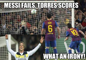 messi FAILS, TORRES SCORES WHAT AN IRONY! - what an irony - quickmeme