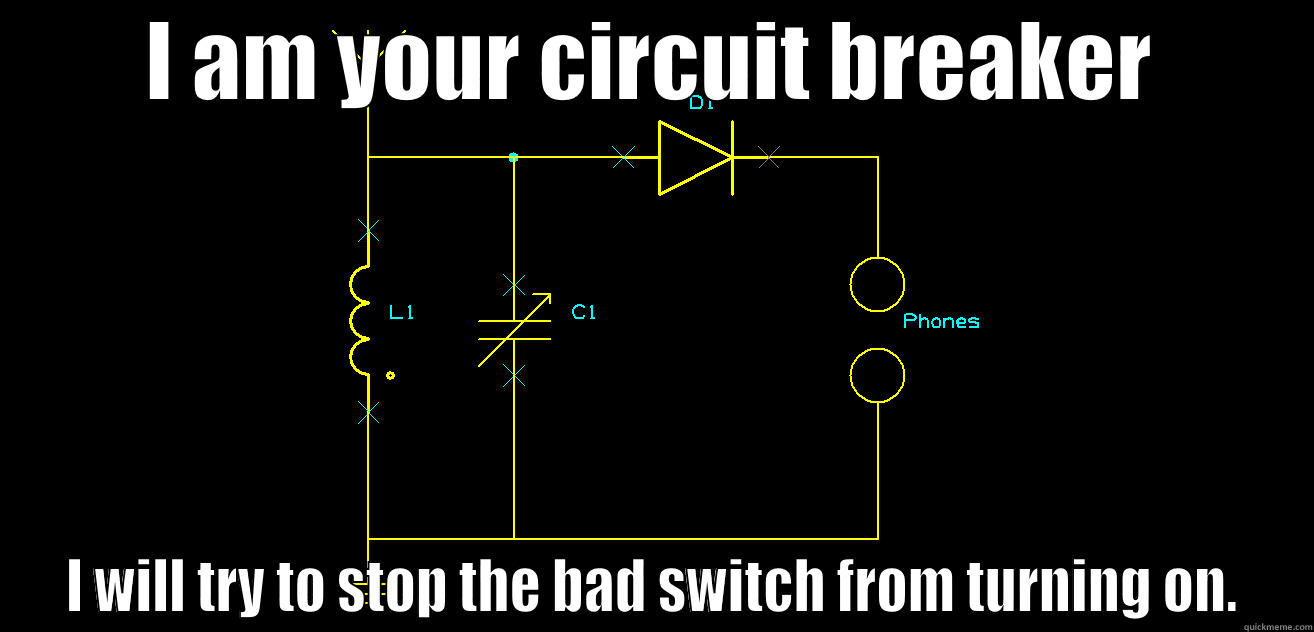 Circuit Breaker Quickmeme Bad I Am Your Will Try To Stop The Switch