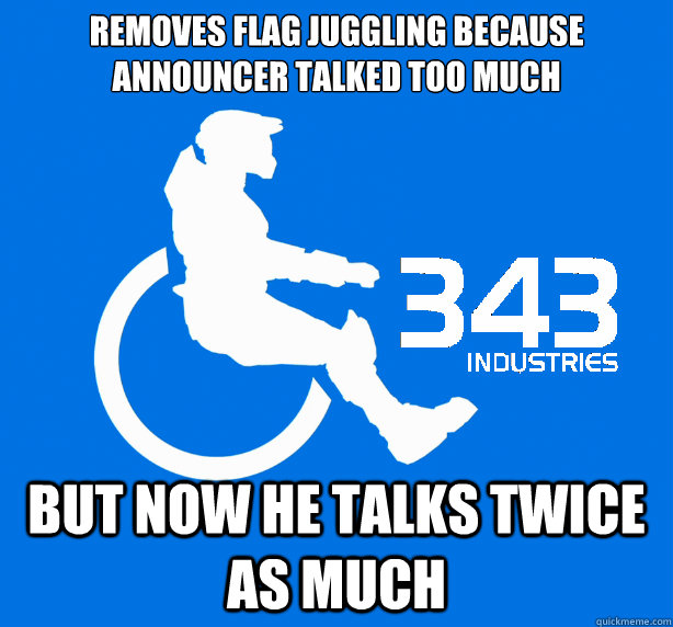 removes flag juggling because announcer talked too much  But now he talks twice as much  343 Logic