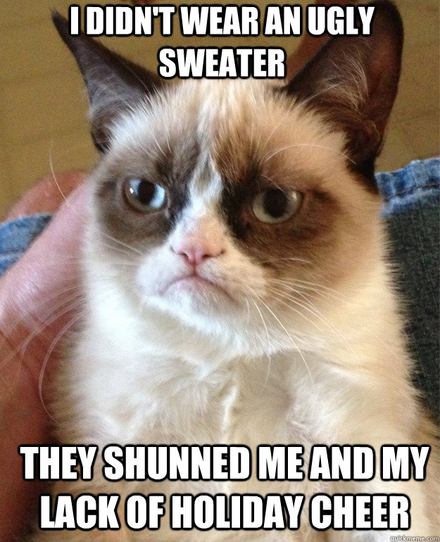 I didn\u0027t wear an ugly sweater they shunned me and my lack of holiday cheer