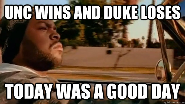 UNC wins and duke loses Today was a good day - UNC wins and duke loses Today was a good day  Misc