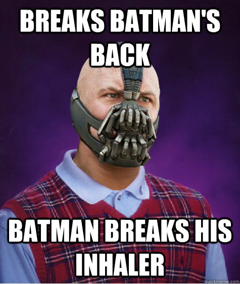 Breaks Batman's Back batman breaks his inhaler